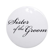 Sister of the Groom (FF) Ornament (Round)