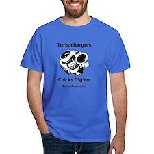 Turbochargers - Chicks Dig'em - T-Shirt