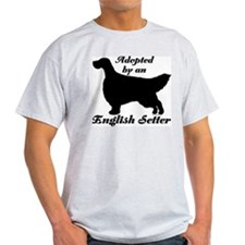 ADOPTED by English Setter T-Shirt