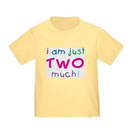 I'm Two Much 2nd Birthday Infant/Toddler T-Shirt