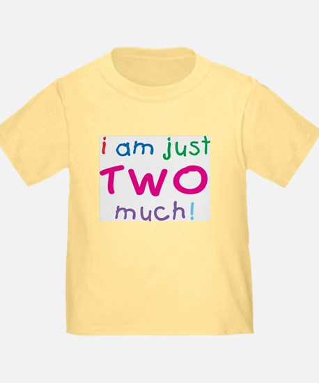 I'm Two Much 2nd Birthday T