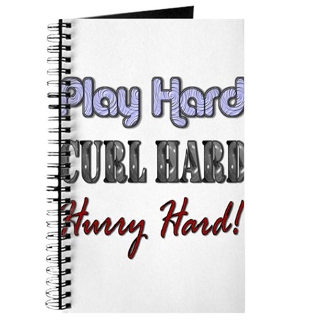 Play Hard, Curl Hard, Hurry H Journal