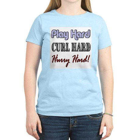 Play Hard, Curl Hard, Hurry H Women's Pink T-Shirt