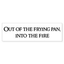 Out of the frying Bumper Car Sticker