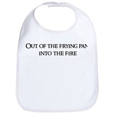 Out of the frying Bib