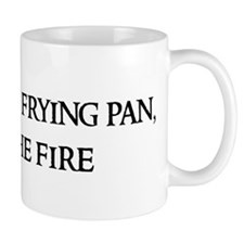 Out of the frying Mug