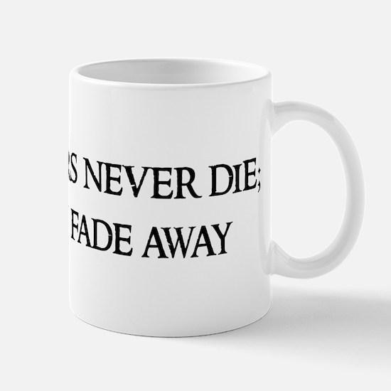 Old soldiers never die; Mug