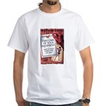 Equipment Care Propaganda Poster Art White T-Shirt