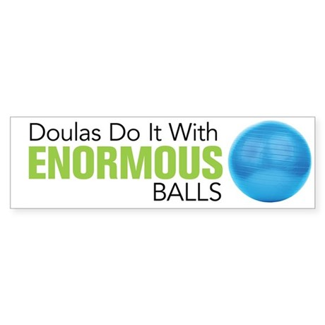 Doulas Do It With Enormous Balls Sticker (Bumper)