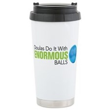 Doulas Do It With Enormous Balls Travel Mug