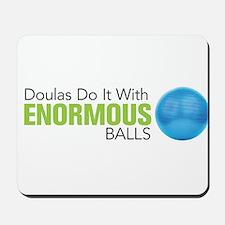 Doulas Do It With Enormous Balls Mousepad