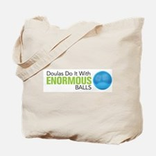 Doulas Do It With Enormous Balls Tote Bag