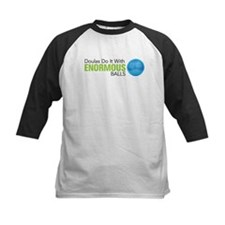 Doulas Do It With Enormous Balls Tee