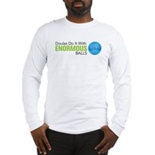 Doulas Do It With Enormous Balls Long Sleeve T-Shi