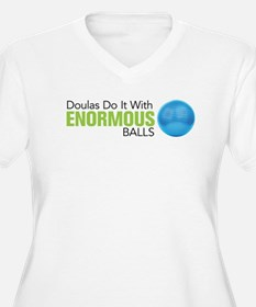 Doulas Do It With Enormous Balls T-Shirt