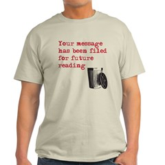 message has been filed T-Shirt