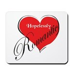 Hopelessly Romantic Mousepad