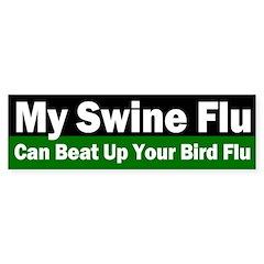 My Swine Flu, Your Bird Flu Bumper Bumper Sticker