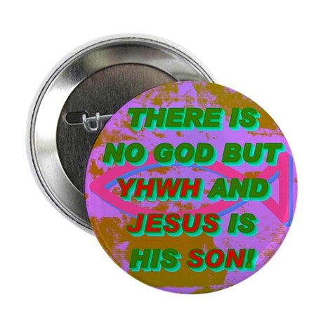THERE IS NO GOD BUT YHWH AND JESUS IS HIS SON! 2.2