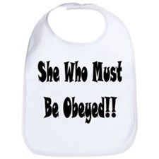 Cute She who must be obeyed Bib
