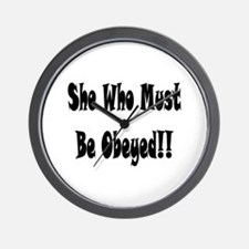 Cute She who must be obeyed Wall Clock