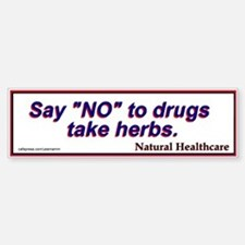 Say NO to drugs Natural Health Bumper Bumper Bumper Sticker