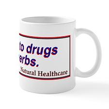 SayNoToDrugsTakeHerbs Mugs