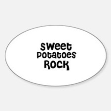Sweet Potatoes Rock Oval Decal