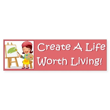 5-worth_living_bumper Bumper Sticker