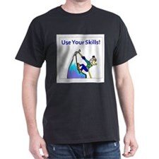 use_your_skills T-Shirt