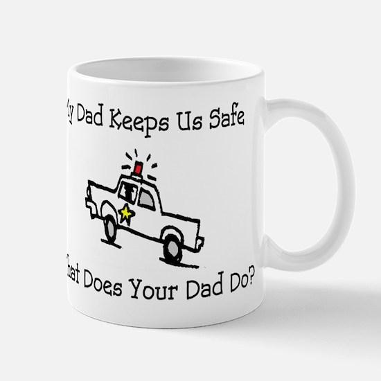 My Dad Keeps Us Safe Mug