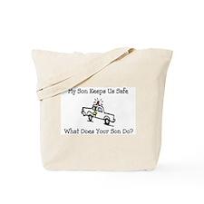 My Son Keeps Us Safe Tote Bag