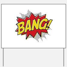 Bang! Yard Sign