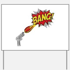 Bang! Gun Shot Yard Sign