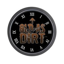 Old As Dirt Wall Clock