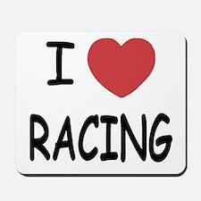 I love racing Mousepad
