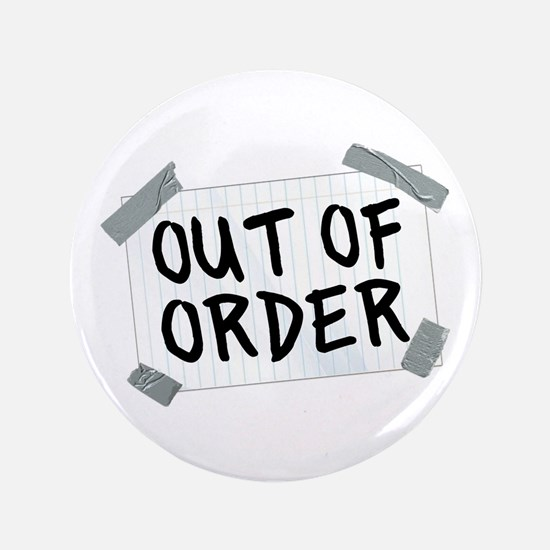 """Out of Order 3.5"""" Button (100 pack)"""