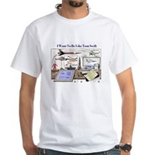 Want to Be Like Tom Shirt