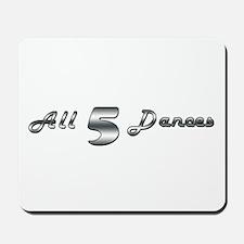 All 5 Dances Mousepad