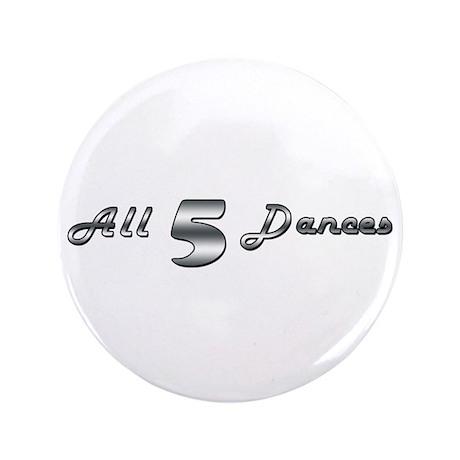 "All 5 Dances 3.5"" Button (100 pack)"
