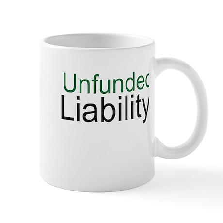 Unfunded Liability Mug