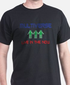 mulitverse - live in the now T-Shirt
