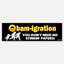 Obam-igration No Stinkin' Papers II Bumper Bumper Sticker