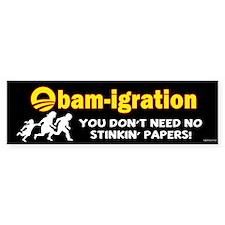 Obam-igration No Stinkin' Papers II Bumper Sticker