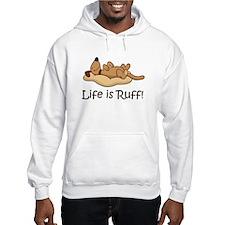Life is Ruff! Hoodie