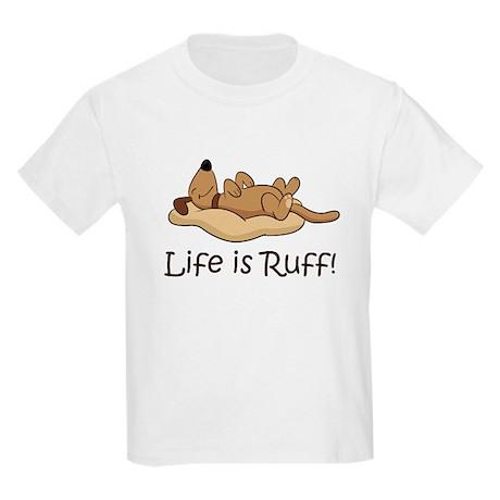 Life is Ruff! Kids Light T-Shirt
