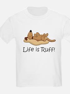 Life is Ruff! T-Shirt