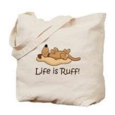 Life is Ruff! Tote Bag
