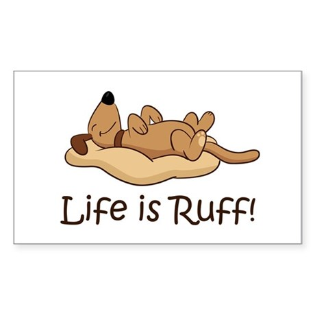 Life is Ruff! Sticker (Rectangle)