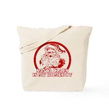 Santa Claus is My Homeboy Tote Bag
